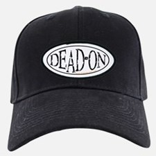 Dead-On Baseball Hat