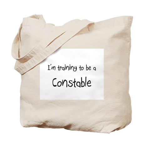 I'm training to be a Constable Tote Bag