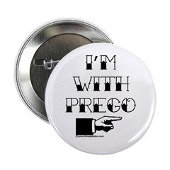 """I'm with Prego (black text) 2.25"""" Button"""