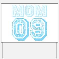 Blue Mom 09 Varsity Yard Sign