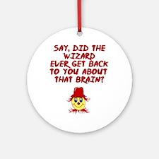 No brainer Scarecrow Ornament (Round)