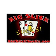 Big Slick Sucks Rectangle Magnet