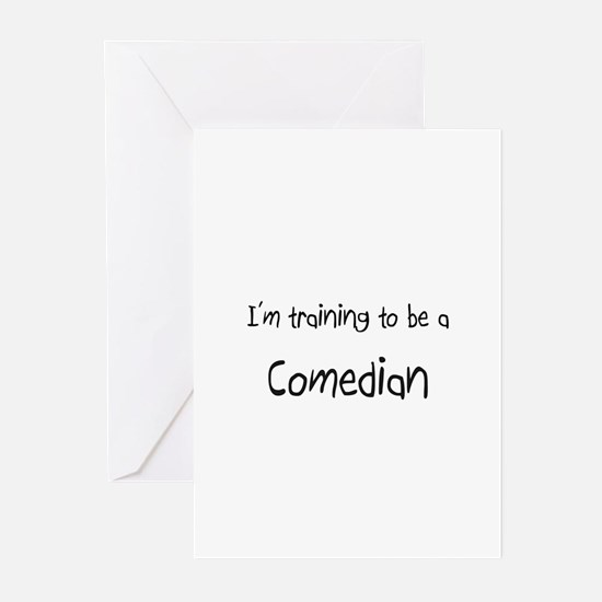 I'm training to be a Comedian Greeting Cards (Pk o