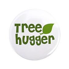 "Tree Hugger 3.5"" Button"