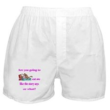 Are you going to eat me like Boxer Shorts