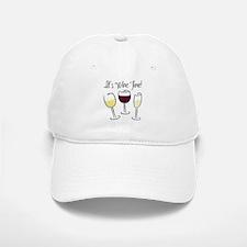 It's Wine Time Baseball Baseball Cap