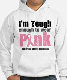 Tough Enough To Wear Pink Jumper Hoody