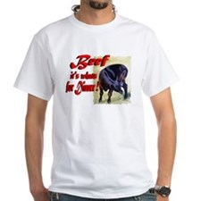 Beef it's whats for Dinner Shirt