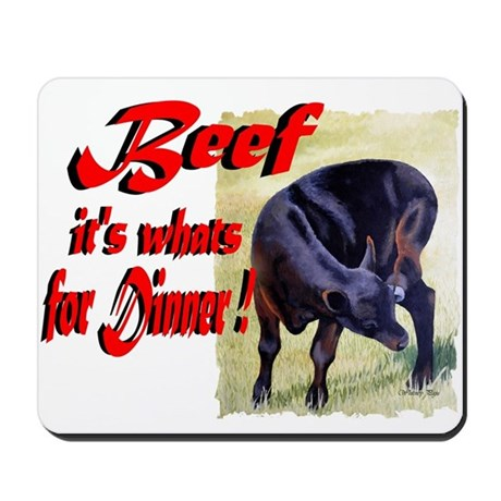Beef it's whats for Dinner Mousepad
