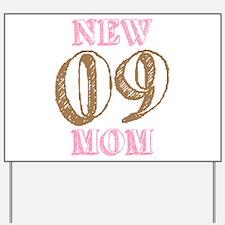 New Mom 09 Yard Sign
