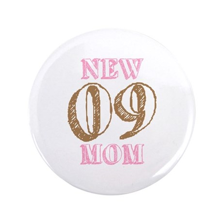 "New Mom 09 3.5"" Button"