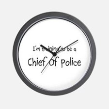 I'm training to be a Chief Of Police Wall Clock