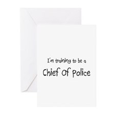 I'm training to be a Chief Of Police Greeting Card