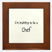 I'm training to be a Chef Framed Tile