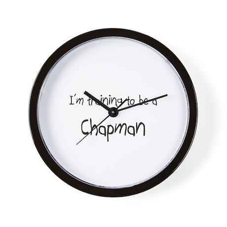 I'm training to be a Chapman Wall Clock
