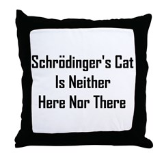 Schrodinger's Cat Is Neither Throw Pillow