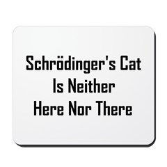 Schrodinger's Cat Is Neither Mousepad
