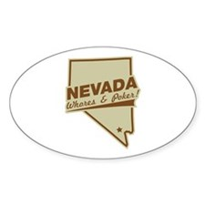Nevada - whores and poker! Oval Decal