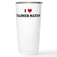 I Love TRAINER NATION Travel Mug