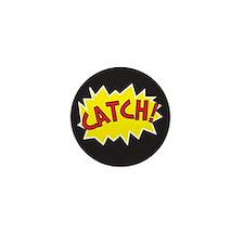 Catch Action Mini Button