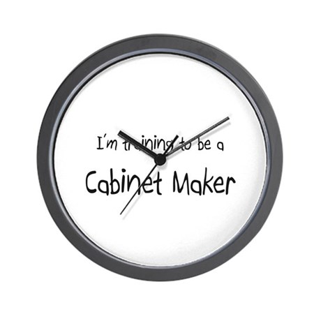 I'm training to be a Cabinet Maker Wall Clock