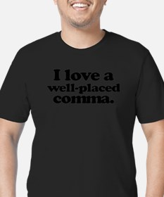 I love a well-placed comma. T-Shirt