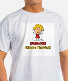 WARNING! Blonde Thinking! Ash Grey T-Shirt