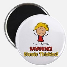 WARNING! Blonde Thinking! Magnet