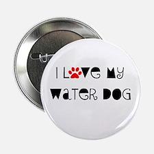 "I Love my Water Dog 2.25"" Button"