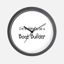 I'm training to be a Boat Builder Wall Clock