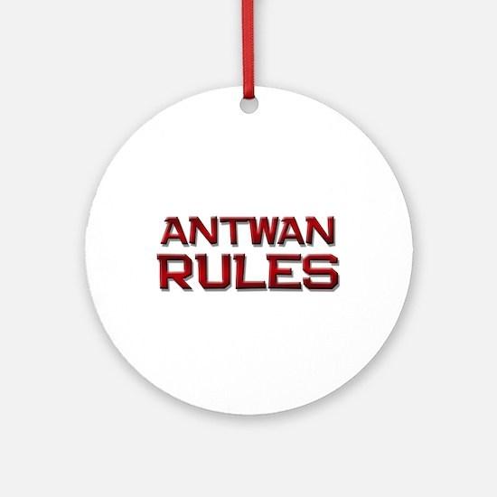 antwan rules Ornament (Round)