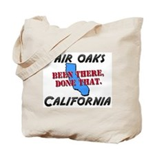 fair oaks california - been there, done that Tote