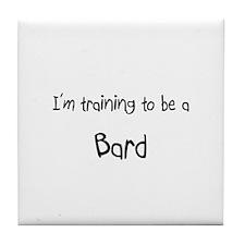 I'm training to be a Bard Tile Coaster