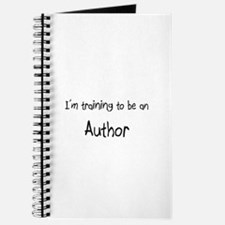 I'm Training To Be An Author Journal