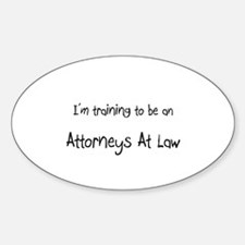 I'm Training To Be An Attorneys At Law Decal
