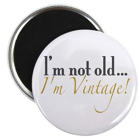 Not Old I'm Vintage Magnet