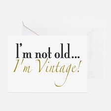 Not Old I'm Vintage Greeting Card