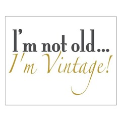 Not Old I'm Vintage Posters