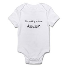 I'm Training To Be An Assassin Infant Bodysuit