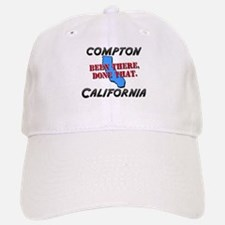 compton california - been there, done that Baseball Baseball Cap