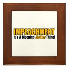 Impeachment: It's A Bleeping Golden Thing! Framed