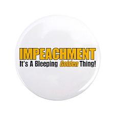 "Impeachment: It's A Bleeping Golden Thing! 3.5"" Bu"