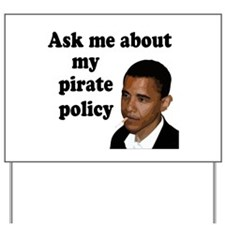 obamas pirate policy Yard Sign