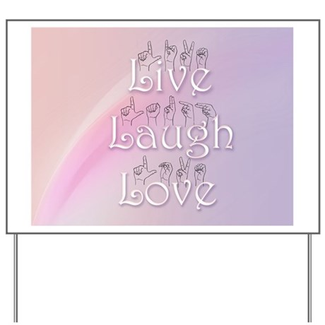 Live, Laugh, and Love Yard Sign