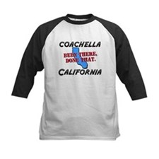 coachella california - been there, done that Tee