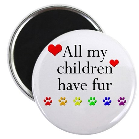 """All My Children Have Fur 2.25"""" Magnet (100 pack)"""