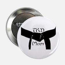 """Martial Arts TKD Mom 2.25"""" Button"""