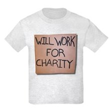 Will work for Charity T-Shirt