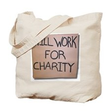 Will work for Charity Tote Bag