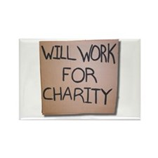 Will work for Charity Rectangle Magnet
